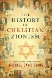 History of Christian Zionism (Vol. 1 & 2)