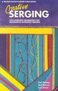 Creative Serging The Complete Handbook for Decorative Overlock Sewing/Book 2