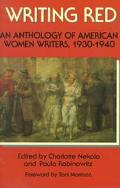 Writing Red An Anthology of American Women Writers, 1930-1940