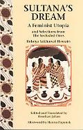 Sultana's Dream A Feminist Utopia and Selections from The Secluded Ones