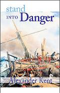 Stand into Danger The Richard Bolitho Novels