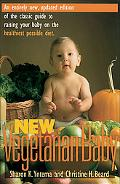 New Vegetarian Baby An Entirely New, Updated Edition of the Classic Guide to Raising Your Ba...