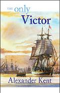 Only Victor The Richard Bolitho Novels