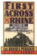 First Across the Rhine: The 291st Engineer Combat Battalion in France, Belgium, and Germany ...