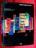 Graphic Design: New York: The Work of Thirty-Nine Great Design Firms from the City That Put ...