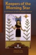 Keepers of the Morning Star An Anthology of Native Women's Theater