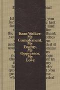 Kara Walker My Complement, My Enemy, My Oppressor, My Love