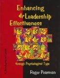 Enhancing Leadership Effectiveness Through Psychological Type: A Development Guide for Using...