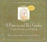 A Princess and Her Garden: A Fable of Awakening and Arrival (includes the guided journal, Be...