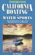 California Boating and Water Sports: The Complete Guide to More than 500 Rivers, Lakes and M...