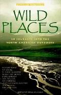 Wild Places: 20 Journeys into the North American Outdoors