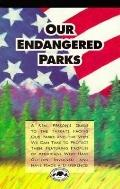 Our Endangered Parks: What You Can Do to Protect Our National Heritage