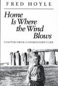 Home Is Where the Wind Blows Chapters from a Cosmologist's Life