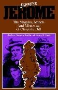 Experience Jerome The Moguls, Miners, and Mistresses of Cleopatra Hill