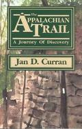 Appalachian Trail - A Journey of Discovery A Journey of Discovery