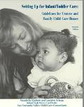 Setting Up for Infant/Toddler Care Guidelines for Centers and Family Child Care Homes