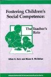 Fostering Children's Social Competence: The Teachers's Role (NAEYC Research Into Practice se...