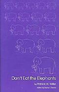 Don't Eat the Elephants