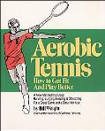 Aerobic Tennis: How to Get Fit and Play Better