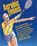 Aerobic Tennis : Use Tennis for a Cardio Workout!