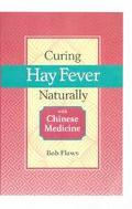 Curing Hay Fever Naturally With Chinese Medicine