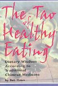 Tao of Healthy Eating Dietary Wisdom According to Chinese Medicine