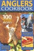 Anglers Cookbook From Hook to Table