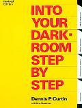 Into Your Darkroom Step-By-Step