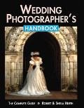 Wedding Photographer's Handbook: A Fully Illustrated Guide - Robert Hurth - Paperback