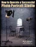 How to Operate a Successful Photo Portrait Studio - John Giolas - Paperback