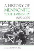History of Mennonite Youth Ministry, 1885-2005
