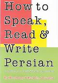 How to Speak, Read, & Write Persian Self-Teaching Method, Accompanied by 3 Twin-Track Cassettes