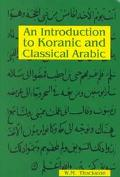 Introduction to Koranic and Classical Arabic An Elementary Grammar of the Language