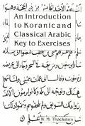 Introduction to Koranic and Classical Arabic An Elementary Grammar of the Language Key to Ex...