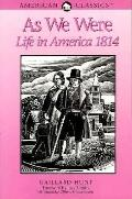 As We Were: Life in America 1814 - Gaillard Hunt - Paperback - FAC