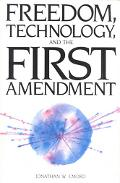 Freedom, Technology, and the First Amendment