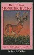 How to Take Monster Bucks Secrets to Finding Trophy Deer