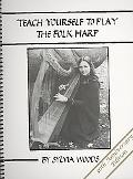 Teach Yourself to Play the Folk Harp, 30th Anniversary Edition