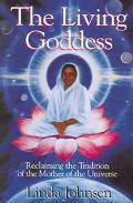 Living Goddess Reclaiming the Tradition of the Mother of the Universe