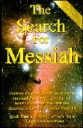 Search for Messiah Discovering the Identity of the True Messiah!