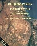 Petroglyphs and Pueblo Myths of the Rio Grande