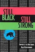 Still Black Still Strong Survivors of the U.S. War Against Black Revolutionaries