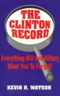 Clinton Record Everything Bill and Hillary Want You to Forget