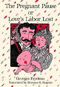 Pregnant Pause Or,love's Labor Lost