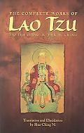 Complete Works of Lao Tzu Tao Teh Ching and Hua Hu Ching
