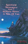 Spiritual Messages from a Buffalo Rider, a Man of Tao