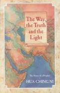 Way, the Truth and the Light The Story of a Prophet