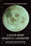 A Lunar-Based Analytical Laboratory: Proceedings of the Second Lunar Analytical Laboratory W...