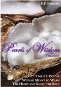 Pearls of Wisdom : Timeless Bits of Wisdom Meant to Warm the Heart and Sooth the Soul