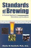 Standards of Brewing A Practical Approach to Consistency and Excellence